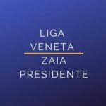 Liga Veneta Zaia Presidente
